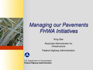 Managing our Pavements FHWA Initiatives
