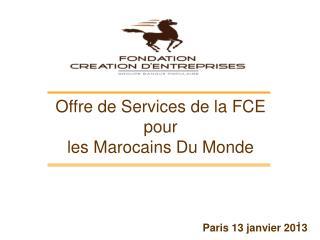 Offre de Services de la FCE  pour  les Marocains Du Monde