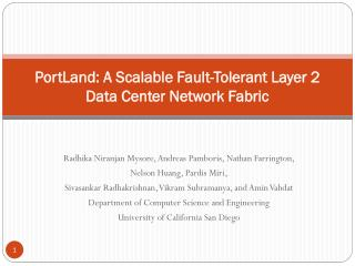 PortLand : A Scalable Fault-Tolerant Layer 2 Data Center Network Fabric