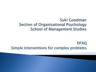 Suki  Goodman Section of Organisational Psychology School of Management Studies