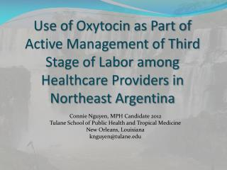 Use of  Oxytocin  as Part of Active Management of Third Stage of Labor among Healthcare Providers in Northeast Argentin