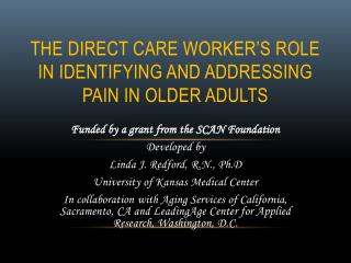The Direct Care Worker�s Role in Identifying and Addressing Pain in Older Adults
