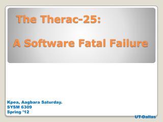 The Therac-25: A Software Fatal Failure