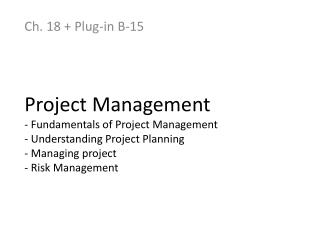 Project Management - Fundamentals of Project Management - Understanding Project Planning - Managing project - Risk Mana