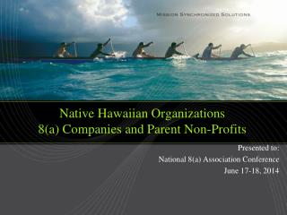 Native Hawaiian Organizations  8(a) Companies and Parent Non-Profits