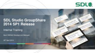 SDL Studio GroupShare 2014 SP1 Release