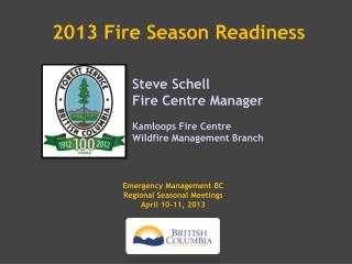 Emergency Management BC Regional Seasonal Meetings April 10-11, 2013