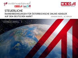 Steuerliche rahmenbedingungen  für  österrEICHISCHE  online-Händler  auf dem deutschen markt