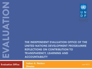 The independent evaluation office of the united nations development programme  reflections  on contribution to transpar