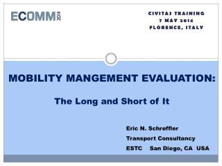 MOBILITY MANGEMENT EVALUATION: The Long and Short of It