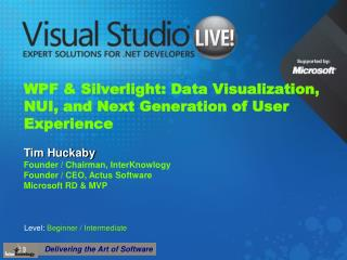 WPF & Silverlight: Data Visualization, NUI, and Next Generation of User Experience