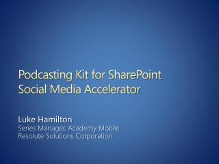 Podcasting Kit for SharePoint Social Media Accelerator
