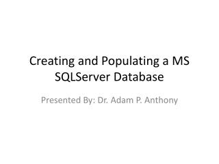 Creating and Populating a MS SQLServer Database