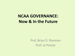 NCAA GOVERNANCE: Now & In the Future