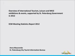 Overview of International Tourism, Leisure and MICE exhibitions & events, supported by St. Petersburg Government in 201