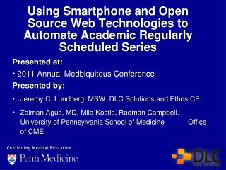Using Smartphone and Open Source Web Technologies to Automate Academic Regularly Scheduled Series