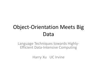 Object-Orientation Meets Big Data