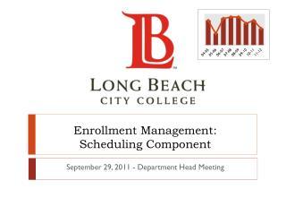 Enrollment Management: Scheduling Component