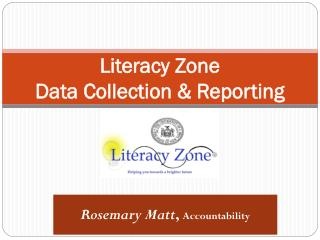 Literacy Zone  Data Collection & Reporting