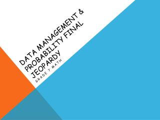 Data Management & probability final jeopardy