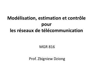 Modélisation , estimation et  contrôle pour  les  réseaux  de  télécommunication
