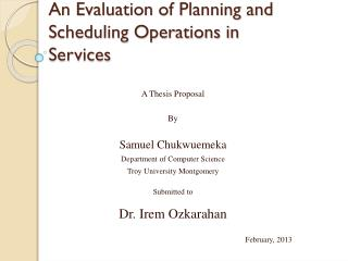 An Evaluation of Planning and Scheduling Operations in Services