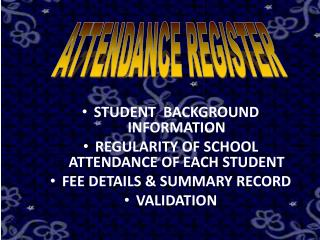 STUDENT  BACKGROUND INFORMATION REGULARITY OF SCHOOL ATTENDANCE OF EACH STUDENT FEE  DETAILS & SUMMARY RECORD VALIDATIO