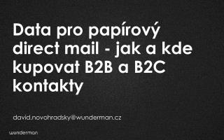 Data pro papírový direct mail - jak a kde kupovat B2B a B2C kontakty