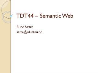 TDT44 – Semantic Web