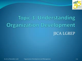 Topic 3:  Understanding Organization Development