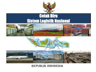 Cetak Biru Sistem Logistik Nasional