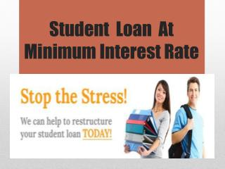 Student loan at minimum interest rate