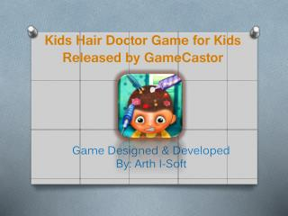 Kids Hair Doctor Game for Kids Released by GameCastor