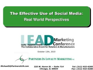 The Effective Use of Social Media : Real World Perspectives