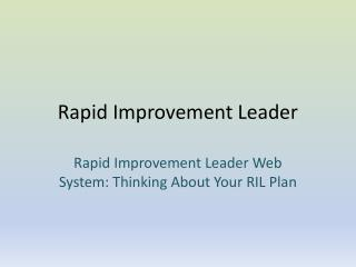 Rapid Improvement Leader