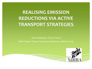 Realising emission reductions via  ACTIVE transport  strategies