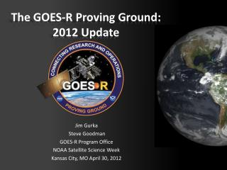 The GOES-R Proving Ground: 2012 Update