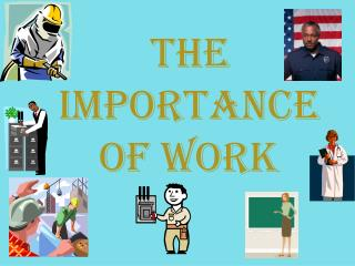 The Importance of Work