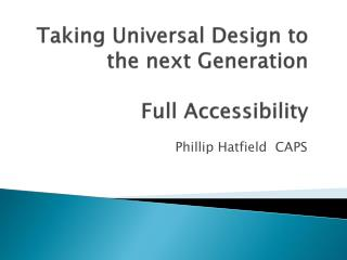 Taking Universal Design to the next Generation Full Accessibility