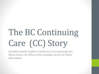 The BC Continuing Care  (CC) Story