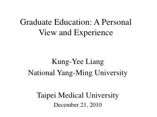 Graduate Education: A Personal View and Experience