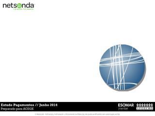 Estudo Pagamentos // Junho 2014 Preparado para ACEGE