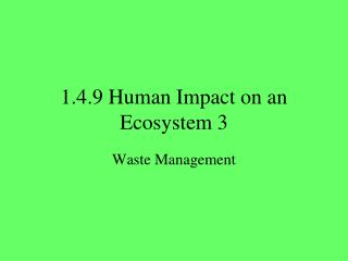 1.4.9 Human Impact on an Ecosystem 3