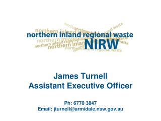 James Turnell Assistant Executive Officer Ph :  6770 3847 Email: jturnell@armidale.nsw.gov.au