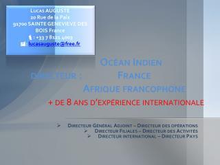 Oc�an Indien directeur�: France Afrique francophone + de 8 ans d�exp�rience internationale