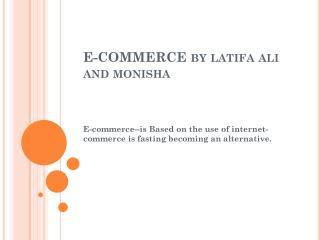 E-COMMERCE by latifa ali and monisha