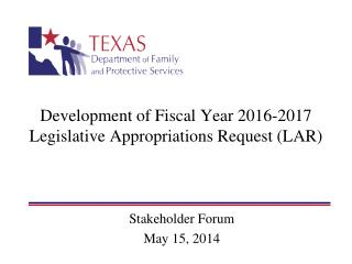 Development of Fiscal Year 2016-2017 Legislative Appropriations Request (LAR)