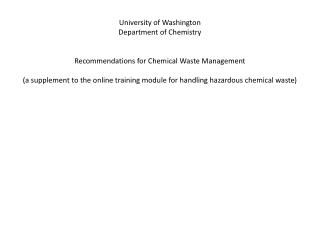 University of Washington Department of Chemistry Recommendations for Chemical Waste Management