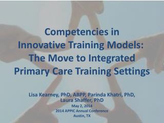 Competencies  in  Innovative  Training Models:   The  Move to  Integrated  Primary  Care  Training Settings