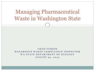 Managing Pharmaceutical Waste in Washington State